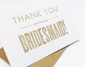 Thank You For Being My Bridesmaid - Gold - Bridesmaid Thank You Card - letterpress cards
