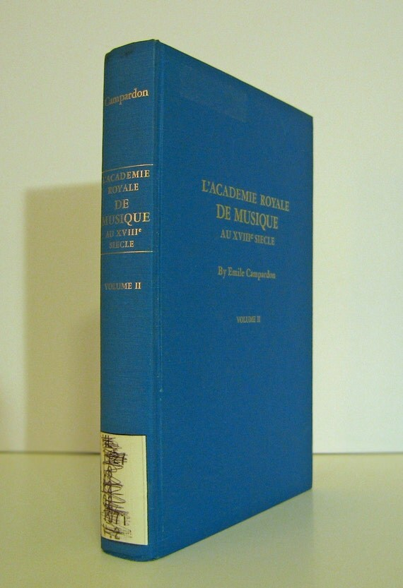 L'Academie Royale de Musique au XVIIIe Siecle Vol. 2 only, Modern Facsimile of an 1884 work by Emile Campardon X-Library Book Text in French