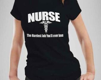 Nurse T-Shirt Nurse The Hardest Job that You'll Ever Have