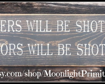 Trespassers Will Be Shot, Wooden Signs, Primitive Signs