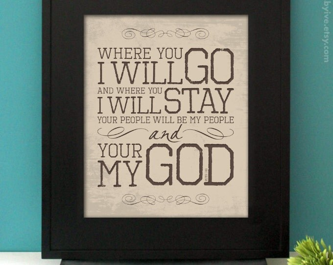 Ruth 1:16, LOVE, Inspirational Quote, Where you will go I will go,  Wedding Verse, Subway Art.  8x10. Unframed