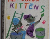 The Color Kittens Margaret Wise Brown A LIttle Golden Book #205-41 Copyright 1977 Illustrated by Alice and Martin Provensen