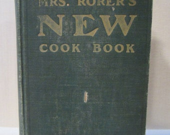 """Vintage Cookbook - A 1902 """"Mrs. Rorer's New Cook Book"""""""