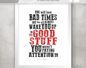 Robin Williams Inspirational Quote Print / Bad Times Good Times / Motivational Gift for Friend / Get Well Typography // 5x7 / 8x10