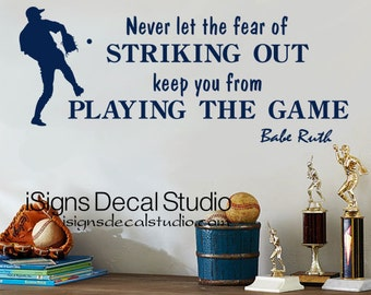 Never Let the Fear of Striking out Keep you from Playing the Game - Baseball Wall Decal - Babe Ruth Quote - Vinyl Wall  Decal