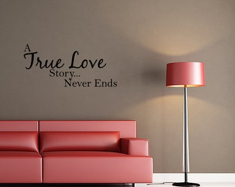 Wall Decal Quote A True Love Story Never Ends Inspirational Love Quotes Wall Decals (JR86)