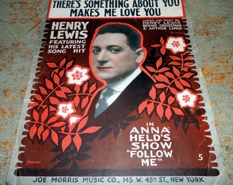 "Vintage Music Sheets, ""There's Something About You Makes Me Love You"", Henry Lewis,  Vocals, Piano, Old,  Music Score, Sheet Music, 1917"