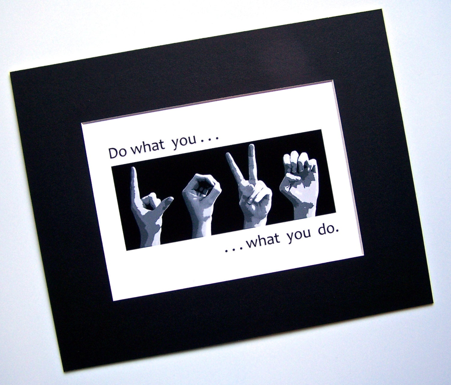 Do What You Love Love What You Do Quote New Do What You Love  Asl Sign Language Letters  Black & White