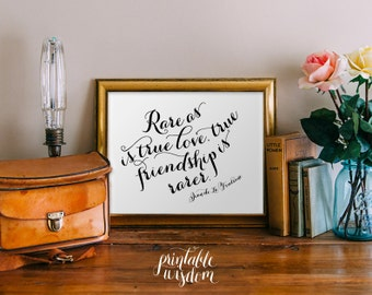 Quote art Print, Printable wall art decor poster, Inspirational friendship quote, digital typography - Rare as is true love true friendship