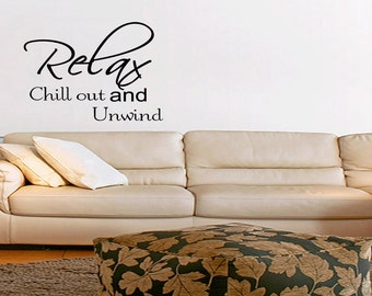Relax Chill Out and Unwind Wall Quote Wall Decal Quote Vinyl Decal Wall Art (67)