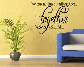 We May Not Have It All Together Vinyl Decal Wall Quote Vinyl (B70)