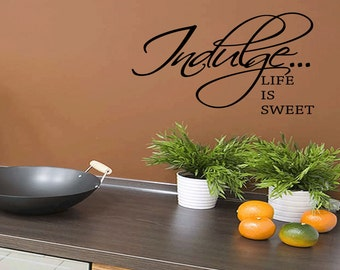 Life Is Sweet Quote Decal Sticker Pantry Wall Decal Kitchen Decor (492)