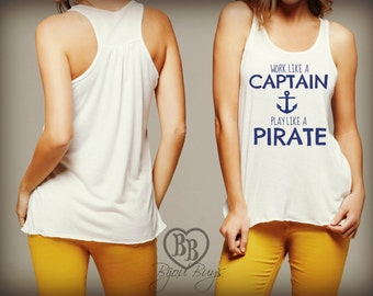 Work Like A Captain, Play Like A Pirate. - Racer-back tank.  Other colors available - Sizes: Small-XLarge.