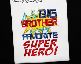 My Big Brother is My Favorite Superhero Little Brother or LIttle Sister Custom Embroidered Family Saying Shirt or Bodysuit