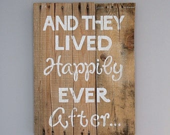 And They Lived Happily Ever After Wooden Sign