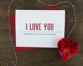 I Love You Even When You Steal All the Blankies Letterpress Card