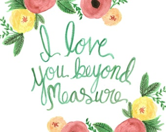 I Love You Beyond Measure Print