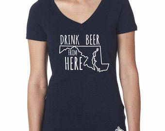 Craft Beer Shirt- Maryland- MD- Drink Beer From Here- Women's v-neck t-shirt