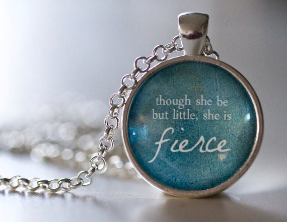 though she be but little she is fierce pendant necklace