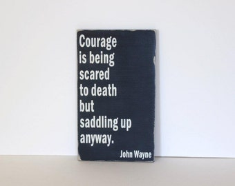 John Wayne quote, courage sign, distressed wood sign