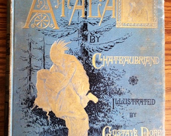 1884 Atala Illustrated By Gustave Dore / Antique Romance Novel
