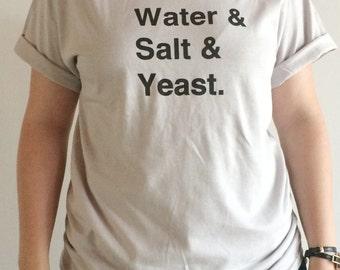 Bread Screen Printed T Shirt,Flour, Water, Salt, Yeast