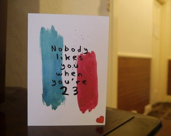 Nobody likes you when you're 23 Blink 182 lyrics birthday card