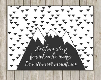 8x10 Let Him Sleep For When He Wakes Print, Geometric Nursery Printable, Poster, He Will Move Mountains Art, Instant Digital Download