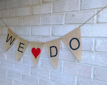 """Wedding """"WE DO"""" Hessian Burlap Banner Bunting Wedding Decoration - Black text with red heart"""