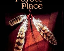 Peyote Place > Remembering a Journey to a land time almost forgot! Download PDF NOW!