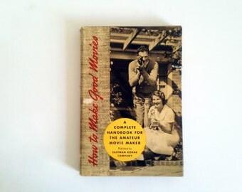 Vintage Book: Eastman Kodak - How to Make Good Movies (1950)