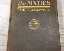 Kansas In The Sixties by Samuel Crawford 1911 1st Ed.