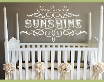 You Are My Sunshine wall decal,girls room,boys room,nursery,LARGE ,21.5