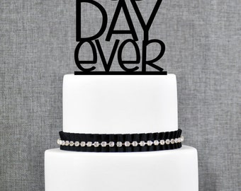 Best Day Ever Wedding Cake Topper in Fun Font – Custom Wedding Cake Topper- (T087)