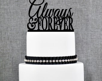 Always and Forever Wedding Cake Topper, Script Always and Forever Cake Topper, Elegant Cake Topper- (T120)
