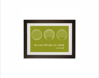 Science art - Mathematics - Archimedes 'Do not disturb my circles' quote - print poster typographic print (up to 50 x 70 and 70 x 100 cm)
