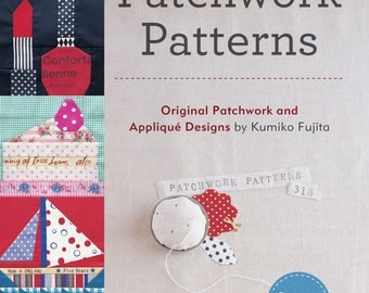 318 Patchwork Patterns: Original Patchwork and Appliqué Designs by Kumiko Fujita