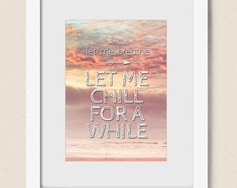 "Let Me Breathe... 5""x7"" Print"