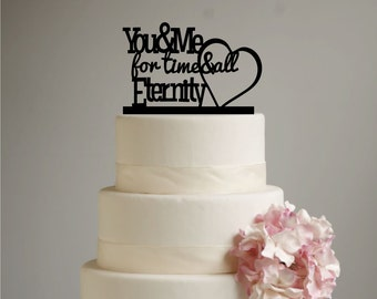 You and Me for Time and All Eternity Wedding Cake Topper Acrylic - LDS Wedding - Mormon Wedding - Eternal Family - Heart Cake Topper