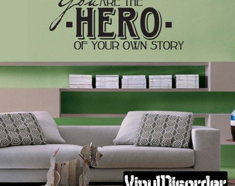 You are the hero of your own story - Vinyl Wall Decal - Wall Quotes - Vinyl Sticker - Ct022YouaretheviiET
