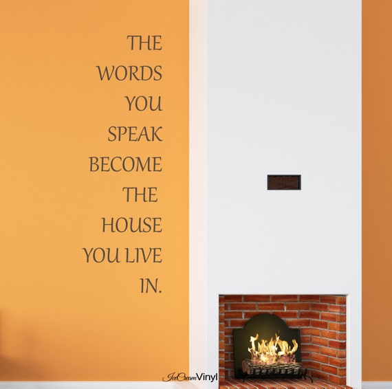 The Words You Speak Wall Decal  Wall Art Kitchen Bedroom Family Room Living Room Home Decor
