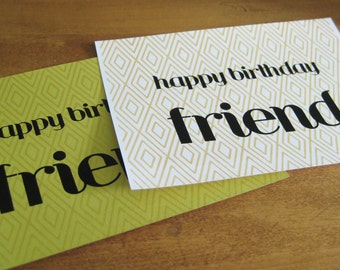 Happy Birthday Friend Gold and White or Gold and Green Graphic Screen Printed Greeting Card
