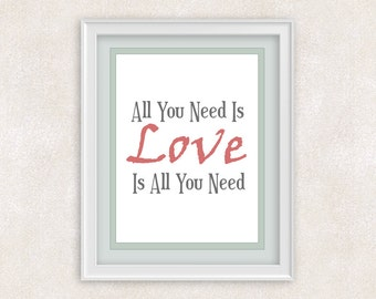 All You Need Is Love Quote Art Print - Love Is All You Need Quote - 8x10 - Positive Quote Wall Art - Gift Idea - Item #561