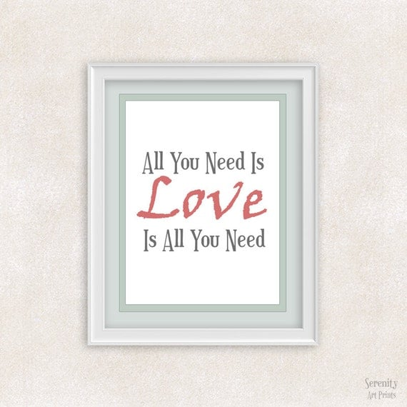 Wall Decor All You Need Is Love : All you need is love quote art print