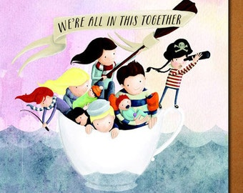 We are all in this Together Greeting Card