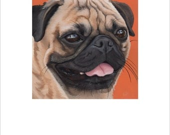 "Open edition print, ""Happy Pug"" signed"
