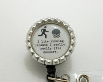 I like running because I really really like dessert work badge