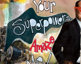 SUPERPOWER, Super Hero Wall Art, Fathers Day Gift, Inspirational Gift, Mixed Media Art,Inspirational Art,  by Seattle Artist Mary Klump