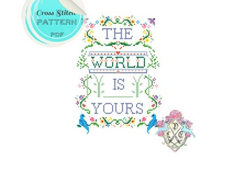 The World Is Yours. Traditional Sampler Style Cross Stitch Pattern. Digital Download PDF.