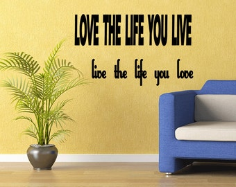 Wall Quotes Love the Life You Live Live the Life You Love Bob Marley Vinyl Wall Decal Quote Removable Wall Sticker Home Decor (X38)